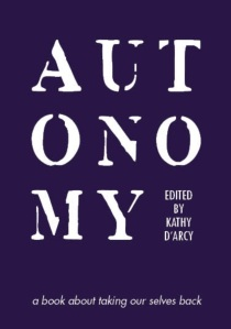 Book cover: Autonomy edited by Kathy D'Arcy